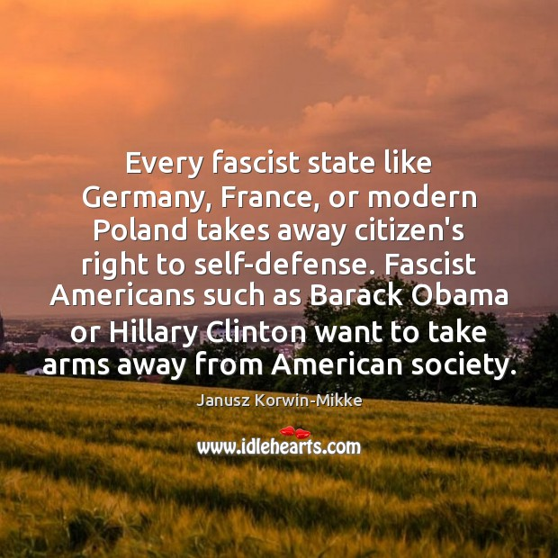 Every fascist state like Germany, France, or modern Poland takes away citizen's Janusz Korwin-Mikke Picture Quote