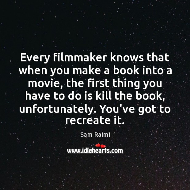 Image, Every filmmaker knows that when you make a book into a movie,