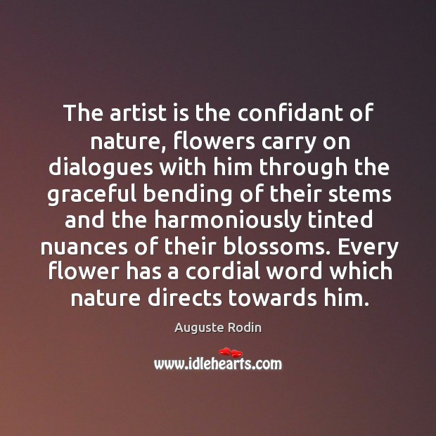 Every flower has a cordial word which nature directs towards him. Image