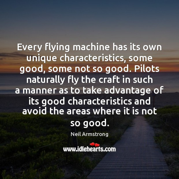 Every flying machine has its own unique characteristics, some good, some not Image