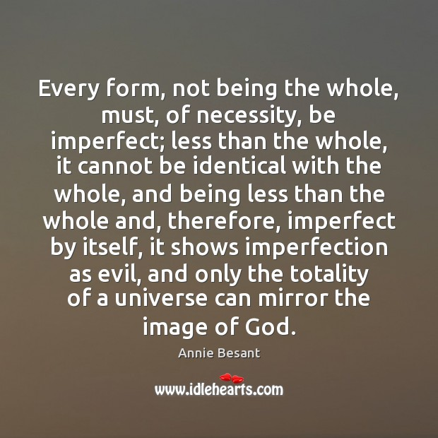 Every form, not being the whole, must, of necessity, be imperfect; less Imperfection Quotes Image