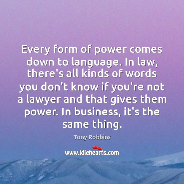 Image, Every form of power comes down to language. In law, there's all