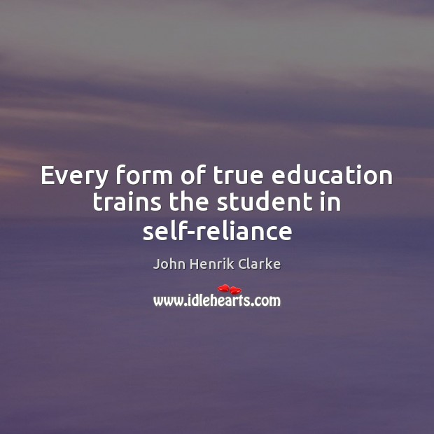 Image, Every form of true education trains the student in self-reliance