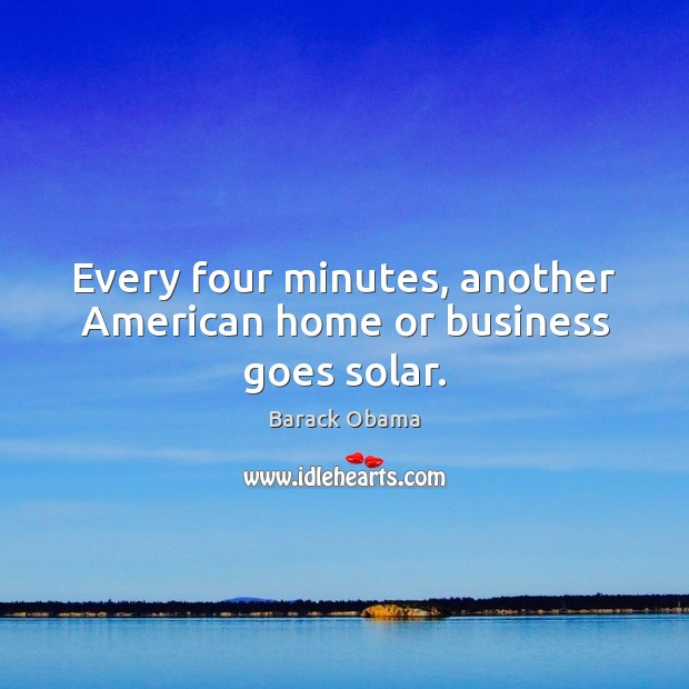 Image, Every four minutes, another American home or business goes solar.