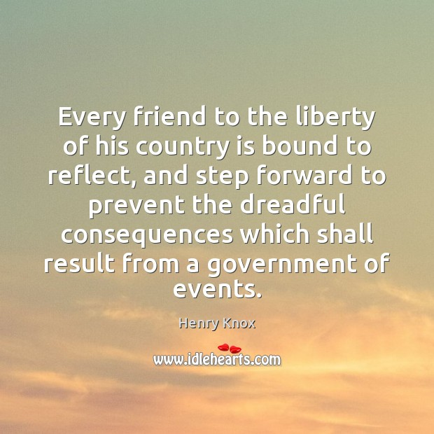 Every friend to the liberty of his country is bound to reflect, Image