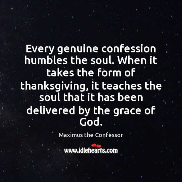 Image, Every genuine confession humbles the soul. When it takes the form of