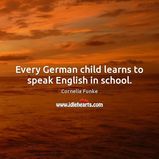 Every German child learns to speak English in school. Image