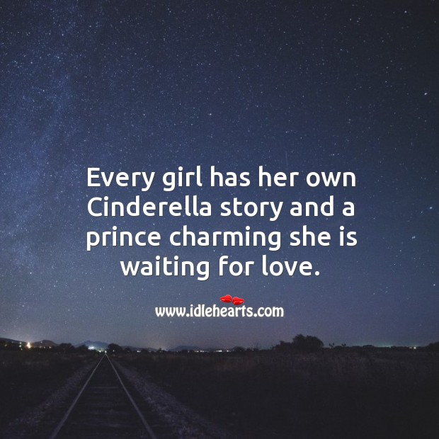 Image, Every girl has her own Cinderella story.