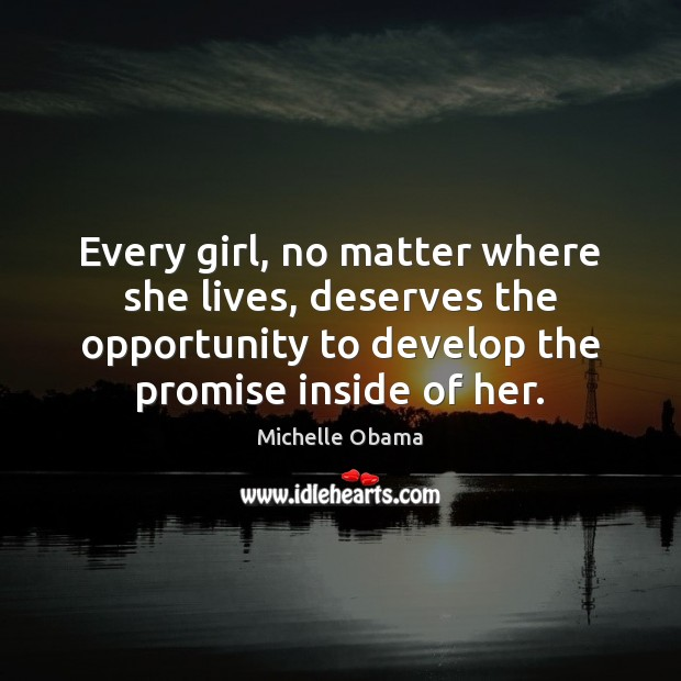 Image, Every girl, no matter where she lives, deserves the opportunity to develop