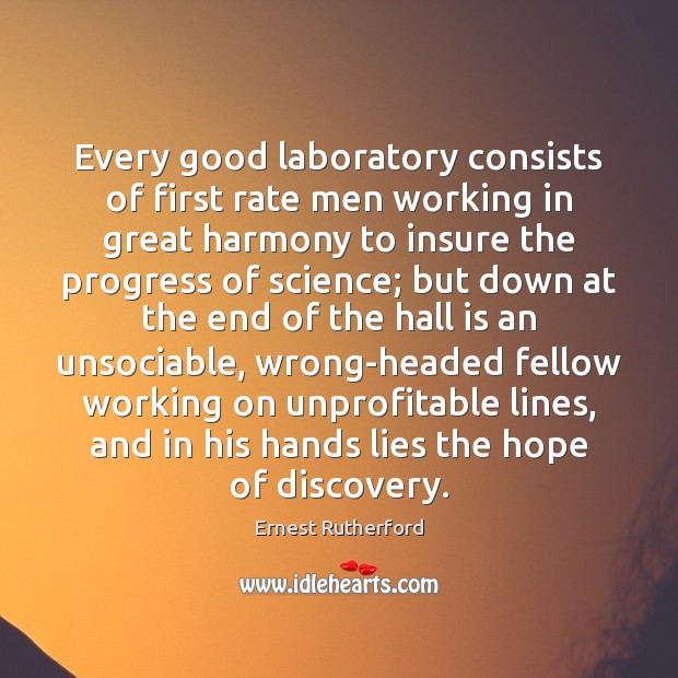 Image, Every good laboratory consists of first rate men working in great harmony