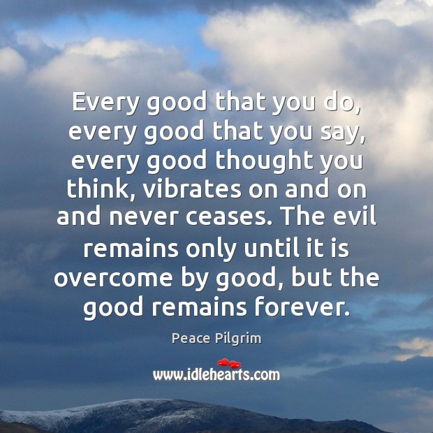Every good that you do, every good that you say, every good Image