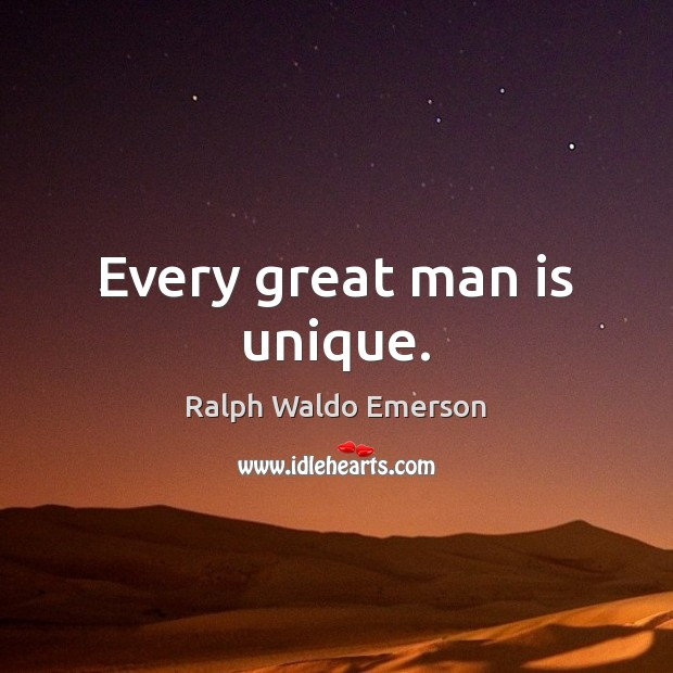 Every great man is unique. Image