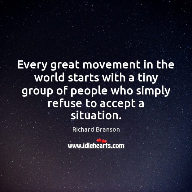 Image, Every great movement in the world starts with a tiny group of