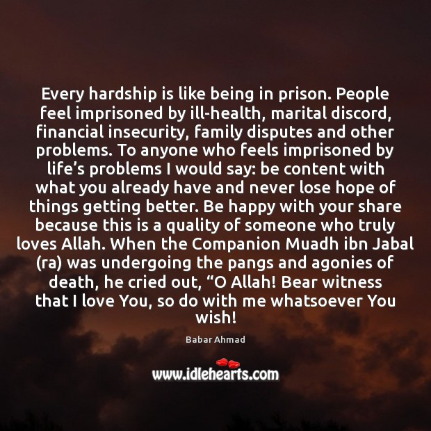 Every hardship is like being in prison. People feel imprisoned by ill-health, Image