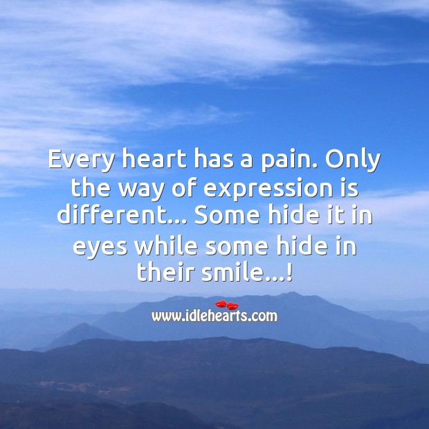 Every heart has a pain. Smile Messages Image