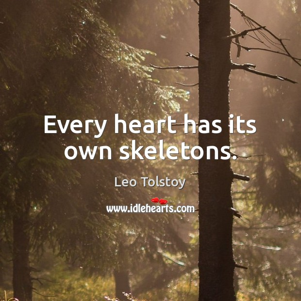 Image, Every heart has its own skeletons.