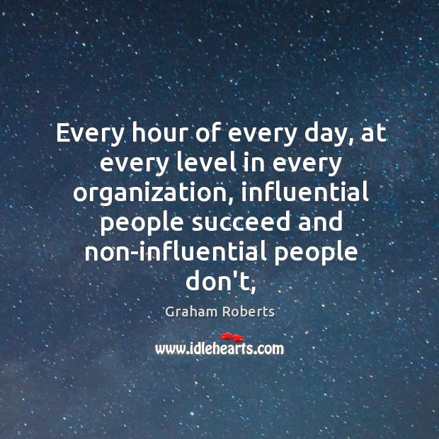 Every hour of every day, at every level in every organization, influential Image