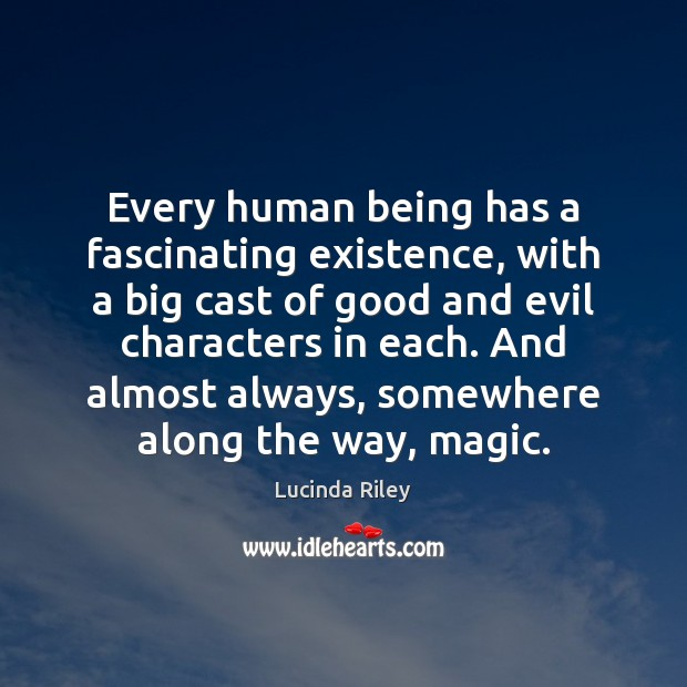 Every human being has a fascinating existence, with a big cast of Image