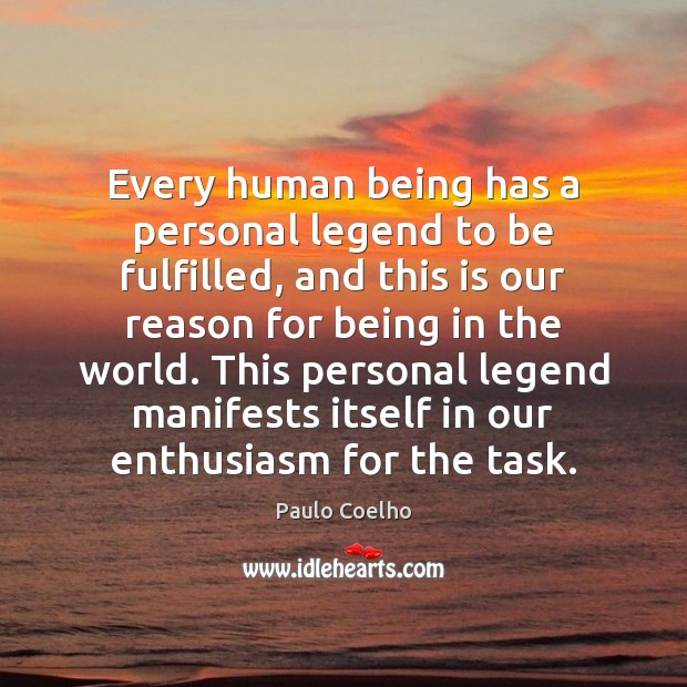 Image, Every human being has a personal legend to be fulfilled, and this