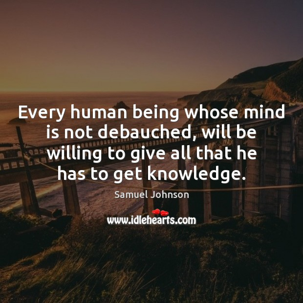 Image, Every human being whose mind is not debauched, will be willing to