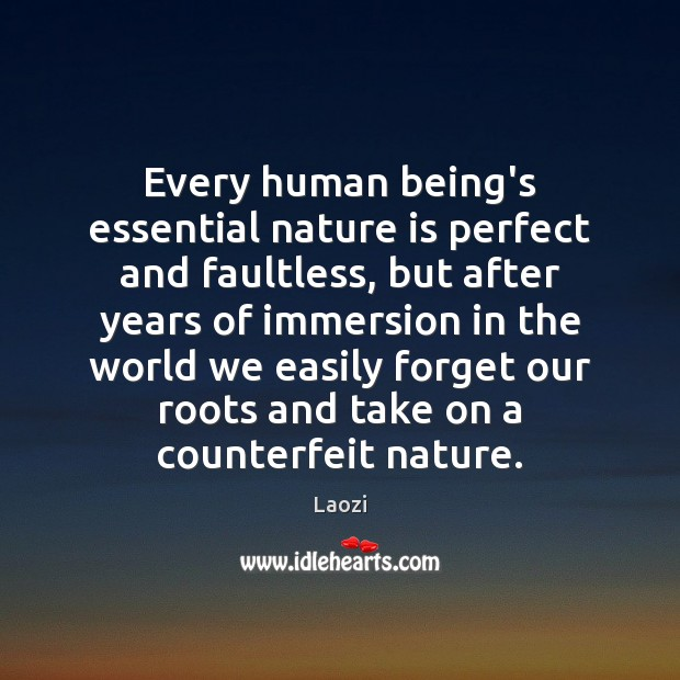Image, Every human being's essential nature is perfect and faultless, but after years