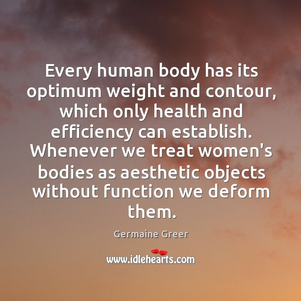 Every human body has its optimum weight and contour, which only health Image