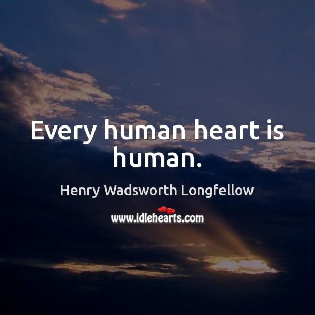 Image, Every human heart is human.