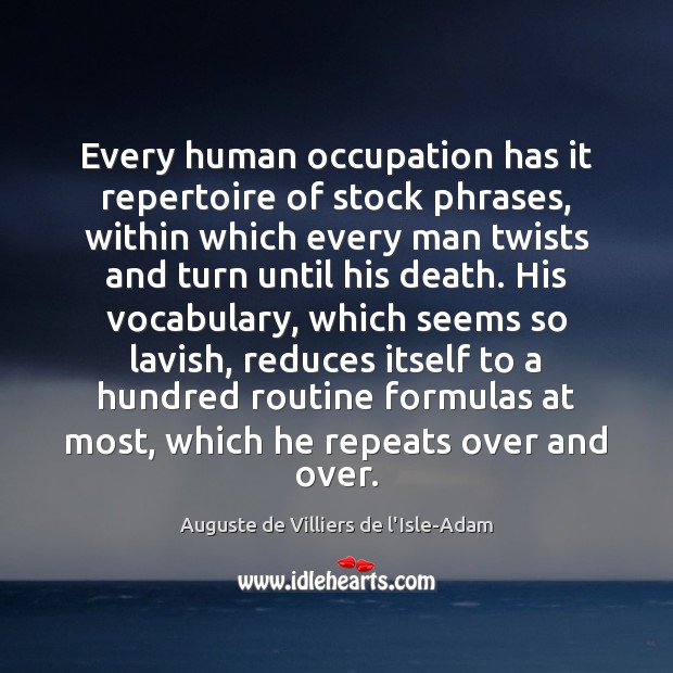 Image, Every human occupation has it repertoire of stock phrases, within which every