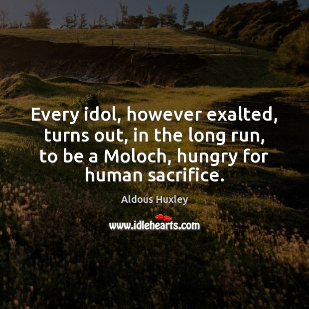 Image, Every idol, however exalted, turns out, in the long run, to be