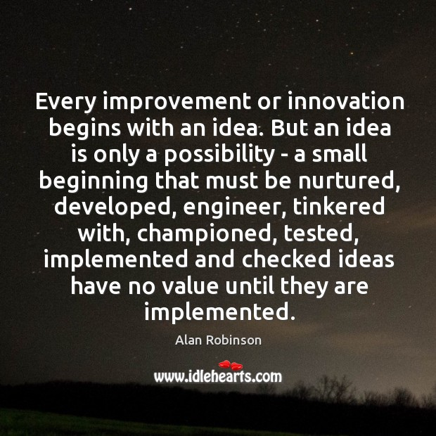Image, Every improvement or innovation begins with an idea. But an idea is