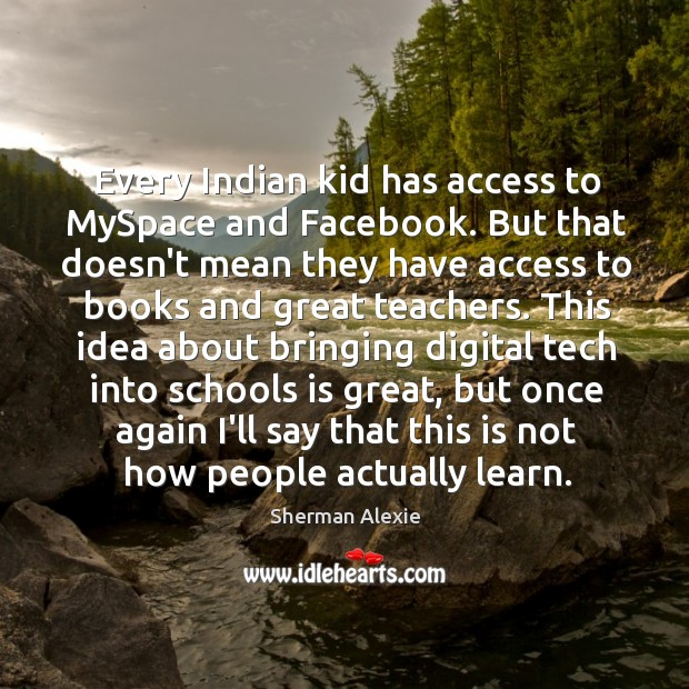 Every Indian kid has access to MySpace and Facebook. But that doesn't Image