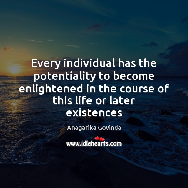 Image, Every individual has the potentiality to become enlightened in the course of