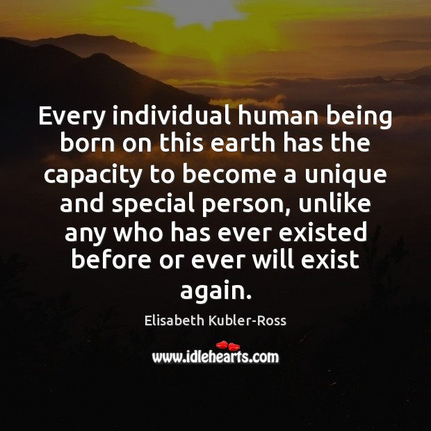 Image, Every individual human being born on this earth has the capacity to