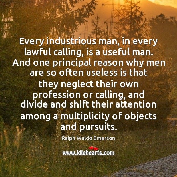 Every industrious man, in every lawful calling, is a useful man. And Image