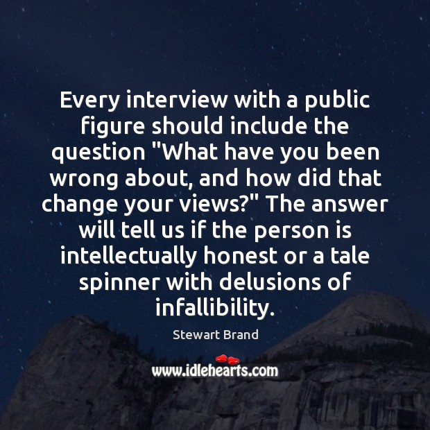 """Image, Every interview with a public figure should include the question """"What have"""