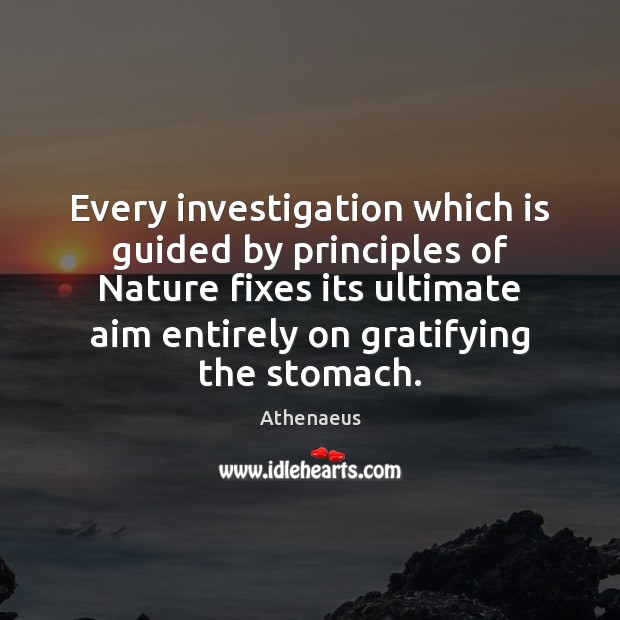 Image, Every investigation which is guided by principles of Nature fixes its ultimate