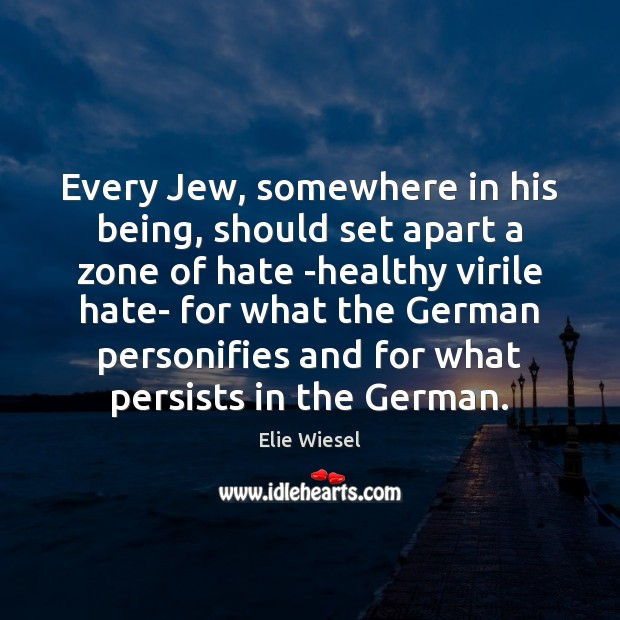 Every Jew, somewhere in his being, should set apart a zone of Elie Wiesel Picture Quote