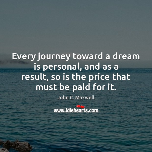 Image, Every journey toward a dream is personal, and as a result, so