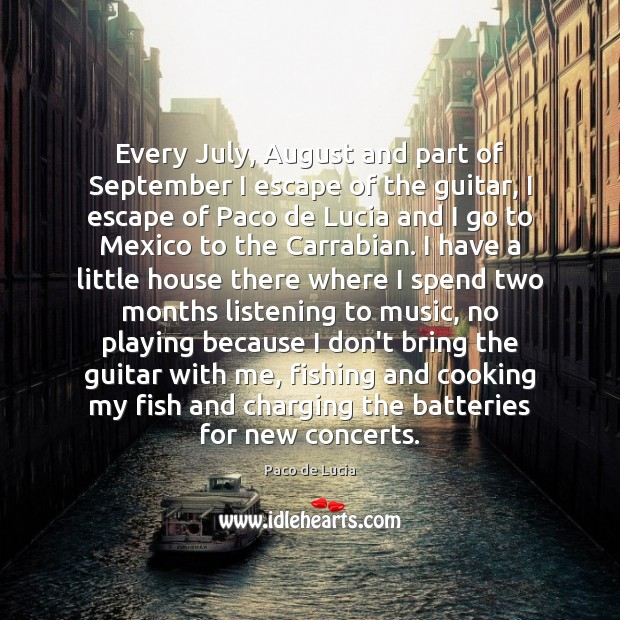 Every July, August and part of September I escape of the guitar, Image