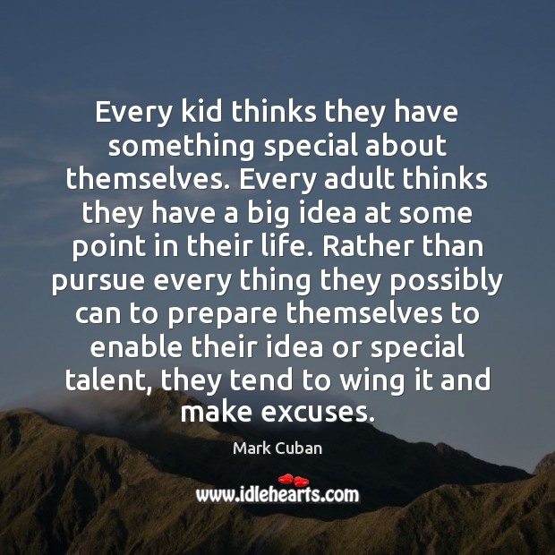 Every kid thinks they have something special about themselves. Every adult thinks Image