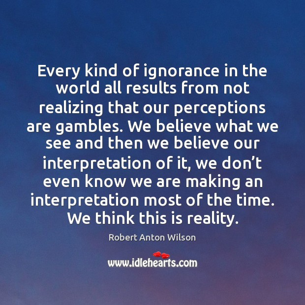 Every kind of ignorance in the world all results from not realizing Image