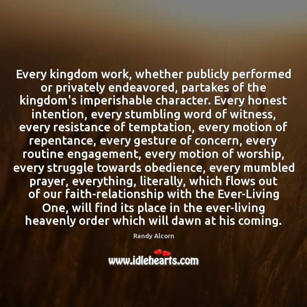 Every kingdom work, whether publicly performed or privately endeavored, partakes of the Engagement Quotes Image