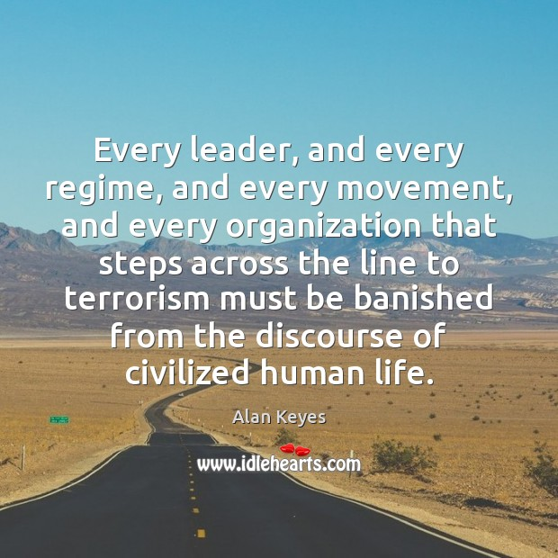 Image, Every leader, and every regime, and every movement, and every organization that