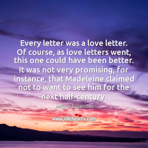 Image, Every letter was a love letter. Of course, as love letters went,