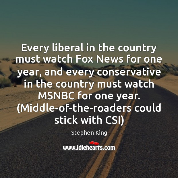 Every liberal in the country must watch Fox News for one year, Image
