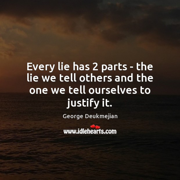 Every lie has 2 parts – the lie we tell others and the Image
