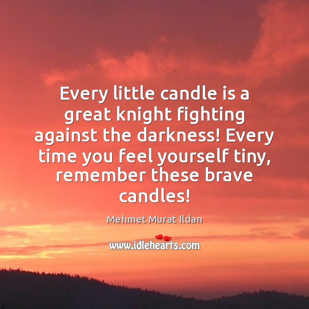 Image, Every little candle is a great knight fighting against the darkness! Every