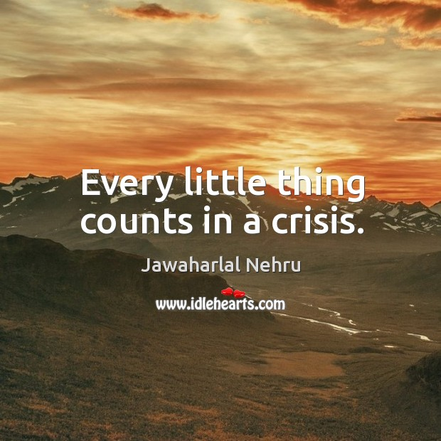 Every little thing counts in a crisis. Image