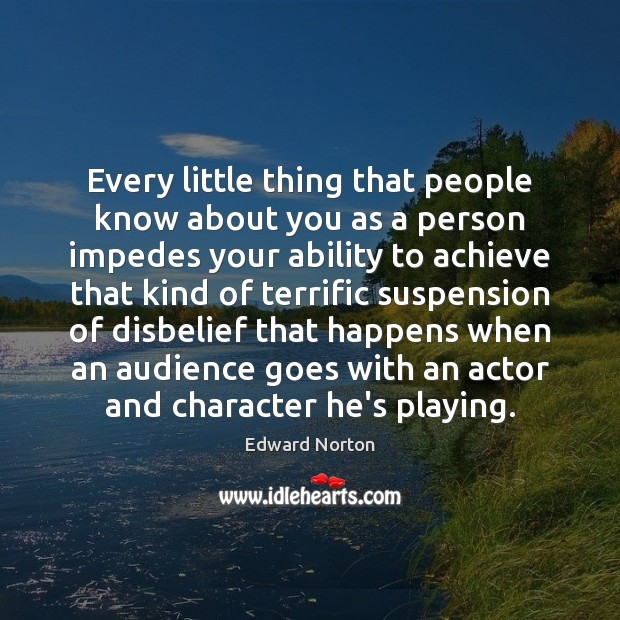 Every little thing that people know about you as a person impedes Image
