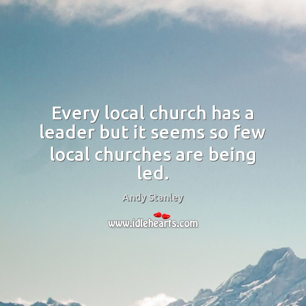 Every local church has a leader but it seems so few local churches are being led. Image